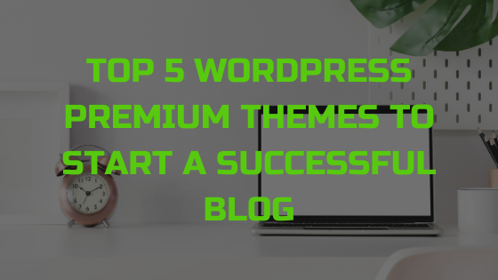 5 Best WordPress Themes for a Blog (Templates to Start a Successful Blog)